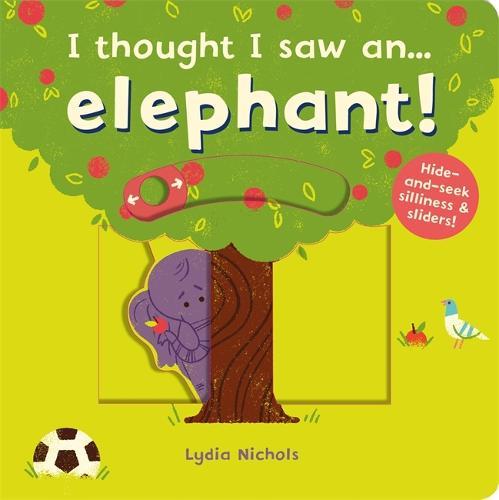I thought I saw an... elephant! - I thought I saw a... (Board book)
