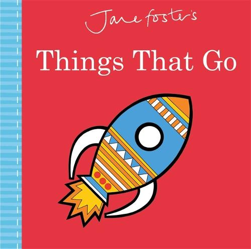 Jane Foster's Things That Go - Jane Foster Books (Hardback)