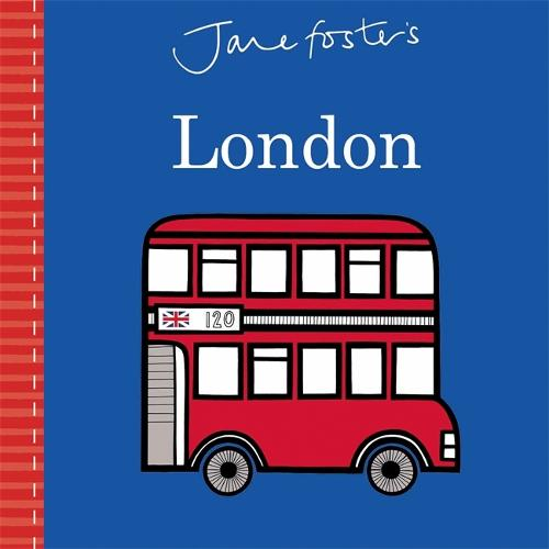 Jane Foster's London - Jane Foster Books (Hardback)