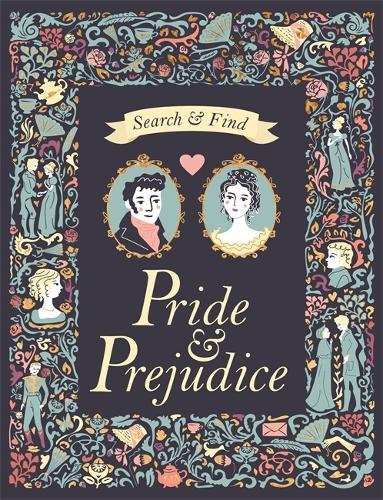 Search and Find Pride & Prejudice: A Jane Austen Search and Find Book - Search & Find Classics (Hardback)