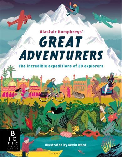 Alastair Humphreys' Great Adventurers (Hardback)