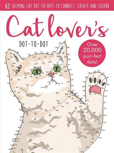 Dot-to-Dot Cute Cats: 64 calming cat dot-to-dots to create, colour and relax - Adult Colouring/Activity (Paperback)