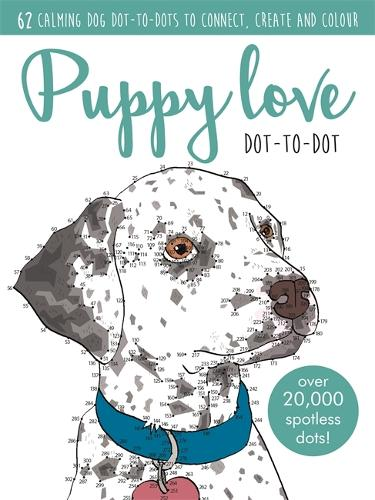 Puppy Love Dot-to-dot Book: Over 20,000 paw-fect dots! - Adult Colouring/Activity (Paperback)