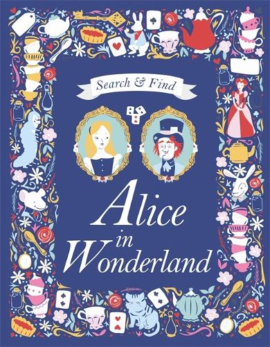 Search and Find Alice in Wonderland: A Lewis Carroll search and find story book - Search & Find Classics (Hardback)