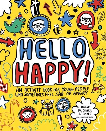 Hello Happy! Mindful Kids: An activity book for young people who sometimes feel sad or angry. - Mindful Kids (Paperback)