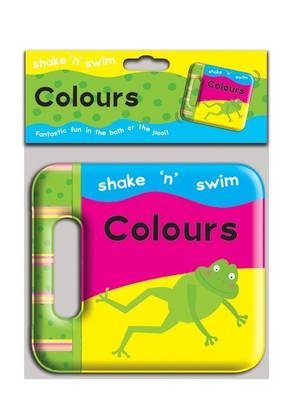 Shake 'n' Swim - Colours - Shake 'n' Swim (Bath book)