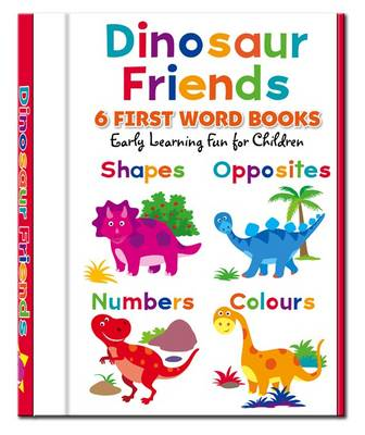 Dinosaur Friends - 6 First Word Books - First Words Book 6