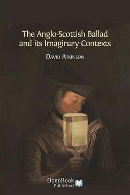 The Anglo-Scottish Ballad and Its Imaginary Contexts (Paperback)