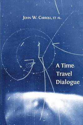 A Time Travel Dialogue (Paperback)