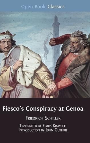 Fiesco's Conspiracy at Genoa (Hardback)