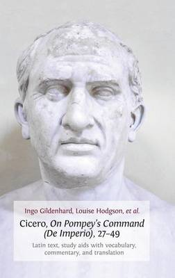 Cicero, on Pompey's Command (de Imperio), 27-49: Latin Text, Study AIDS with Vocabulary, Commentary, and Translation (Hardback)