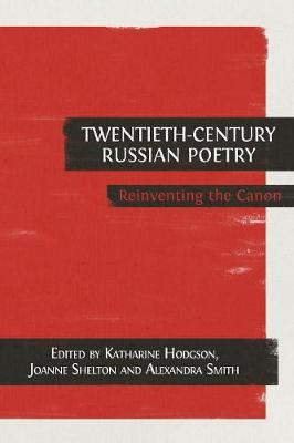 Twentieth-Century Russian Poetry: Reinventing the Canon (Paperback)