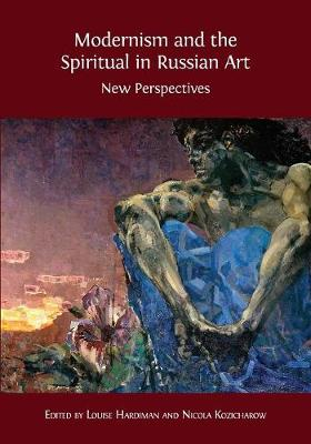 Modernism and the Spiritual in Russian Art: New Perspectives (Paperback)