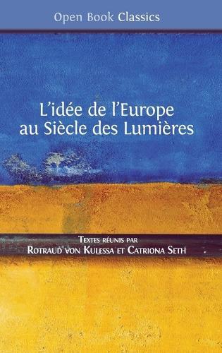 L'Id�e de l'Europe: Au Si�cle Des Lumi�res - Open Book Classics 6 (Hardback)