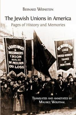 The Jewish Unions in America: Pages of History and Memories (Paperback)