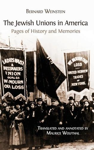 The Jewish Unions in America: Pages of History and Memories (Hardback)