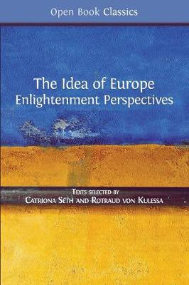 The Idea of Europe: Enlightenment Perspectives - Open Book Classics 7 (Paperback)