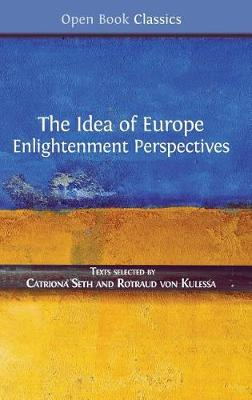 The Idea of Europe: Enlightenment Perspectives - Open Book Classics 7 (Hardback)