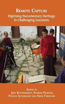 Remote Capture: Digitising Documentary Heritage in Challenging Locations - Open Field Guides 1 (Hardback)