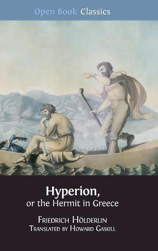 Hyperion, or the Hermit in Greece - Open Book Classics 10 (Hardback)