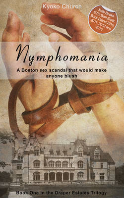 Nymphomania: Book One in the Draper Estates Trilogy (Paperback)