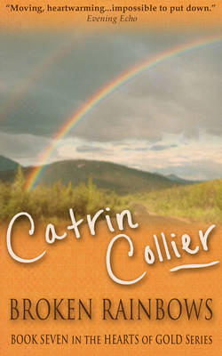 Broken Rainbows - Hearts of Gold Series 7 (Big book)