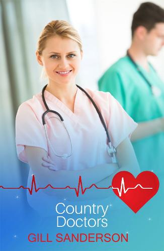Country Doctors: A Medical Romance - Medical Romances (Paperback)
