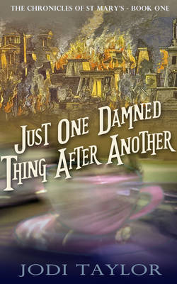Just One Damned Thing After Another: The Chronicles of St. Mary's series (Paperback)