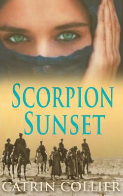 Scorpion Sunset - The Long Road to Baghdad Series 3 (Hardback)