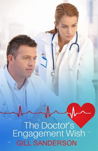 The Doctor's Engagement Wish: A Medical Romance - A Lakeland Practice series 3 (Paperback)