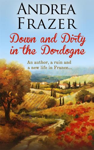 Down and Dirty in the Dordogne (Paperback)