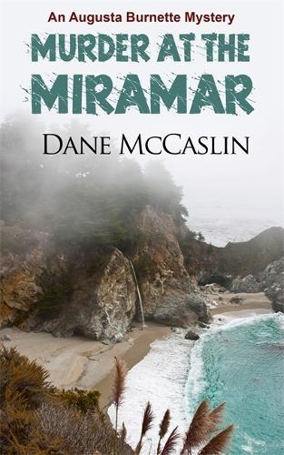Murder at the Miramar - Augusta Burnette series 1 (Paperback)