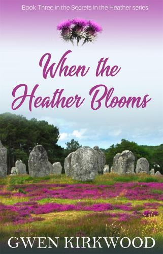 When the Heather Blooms - The Heather Series 3 (Paperback)
