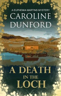 A Death in the Loch: A Euphemia Martins Mystery - A Euphemia Martins Mysteries 6 (Paperback)