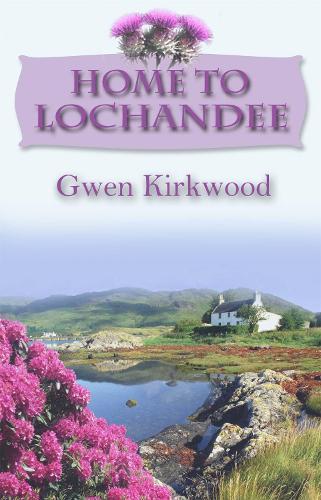 Home To Lochandee - The Lochandee Series 4 (Paperback)