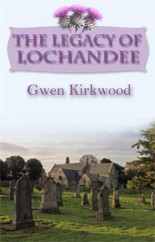 The Legacy of Lochandee - The Lochandee Series 2 (Paperback)