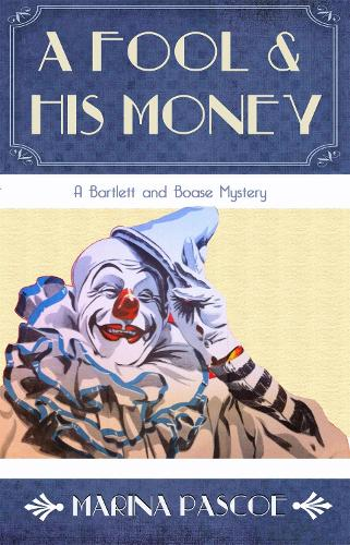 A Fool and His Money - The Bartlett and Boase Mysteries 3 (Paperback)
