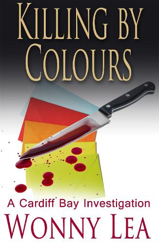 Killing by Colours: A Cardiff Bay Investigation - DCI Phelps 3 (Paperback)