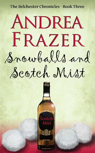 Snowballs and Scotch Mist: Belchester Chronicle - The Belchester Chronicles 3 (Paperback)