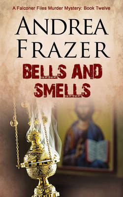 Bells and Smells: The Falconer Files - The Falconer Files 12 (Paperback)
