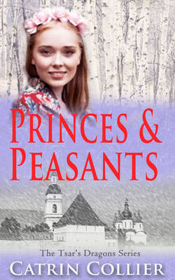 Princes and Peasants - The Tsar's Dragons Series 2 (Paperback)