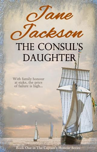 The Consul's Daughter - The Captain's Honour Series 1 (Paperback)