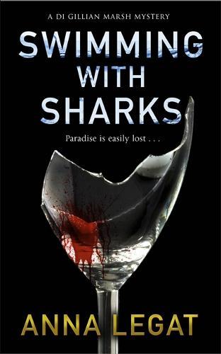 Swimming with Sharks: DI Gillian Marsh Series - The Gillian Marsh series 1 (Paperback)