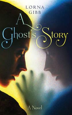 A Ghost's Story: A Novel (Hardback)