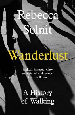 Wanderlust: A History of Walking (Paperback)