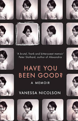 Have You Been Good?: A Memoir (Paperback)