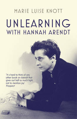 Unlearning with Hannah Arendt (Paperback)