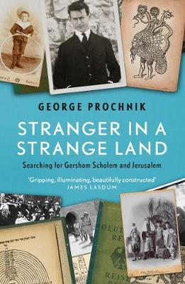 Stranger in a Strange Land: Searching for Gershom Scholem and Jerusalem (Paperback)