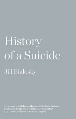History of a Suicide: My Sister's Unfinished Life (Paperback)