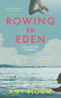Rowing to Eden: Collected Stories (Paperback)
